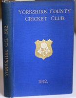 YORKSHIRE COUNTY CRICKET CLUB. Twentieth Annual Issue. Season 1912. List of Officers. Fixtures for Season 1912. Rules and Regulations. Laws of Cricket. Members. Matches and Averages, 1911. Report and Balance Sheet for 1911. County Records. List of Players who have Played for the County. Places of Birth of Present Players. Records in First-Class Cricket. Advisory Board Rules. Board of Control Rules. &c., &c. by TOONE, F. C. Edited by.