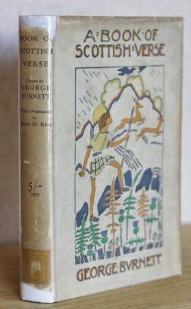 A BOOK OF SCOTTISH VERSE with a frontispiece by Jessie M King. by BURNETT, George [chosen by]