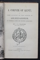 A CORNER OF KENT; Or Some Account of the Parish of Ash-Next-Sandwich, Its Historical Sites and Existing Antiquities. by PLANCHÉ, J. R.
