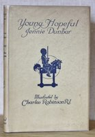 YOUNG HOPEFUL. With Illustrations by Charles Robinson, R.I. by DUNBAR, Jennie.
