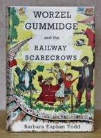 WORZEL GUMMIDGE AND THE RAILWAY SCARECROWS. Illustrated by Jill Crockford. by TODD, Barbara Euphan.