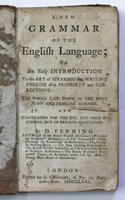 A NEW GRAMMAR OF THE ENGLISH LANGUAGE; or An Easy introduction to the Art of Speaking and Writing English with Propriety and Correctness: The whole laid down in the most plain and familiar manner, and calculated for the use, not only of schools, but of private gentlemen. by FENNING, D(aniel).