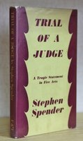 TRIAL OF A JUDGE a tragedy in five acts. by SPENDER, Stephen.