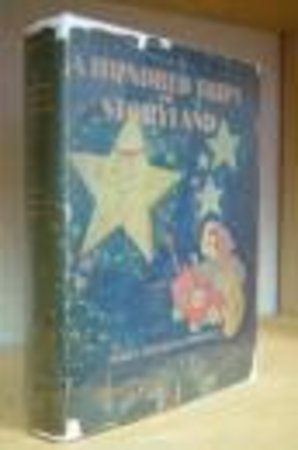A HUNDRED TRIPS TO STORYLAND. Illustrated by Hildegard Luprian. by BONNER, Mary Graham.