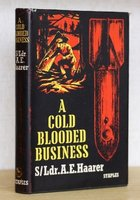 A COLD-BLOODED BUSINESS. Foreword by Lord Tedder. by HAARER, S/Ldr. A. E.