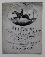 Trade card for Miles, Sadler & Harness Maker, Wormwood Street, Bishopsgate, London.