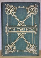 THE WILD HARP A Selection from Irish Poetry by Katharine Tynan. With decorations by C. M. Watts. by TYNAN, Katharine.