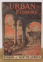 URBAN RESIDENCE IN THE UNION OF SOUTH AFRICA. Compiled and Published under Authority of The General Manager, South African Railways and Harbours.