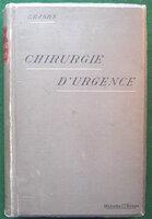 TRAITÉ DE CHIRURGIE D'URGENCE by LEJARS, Felix.