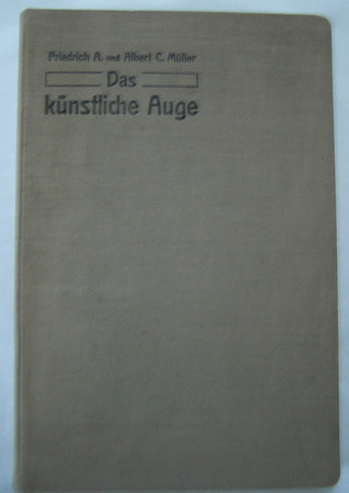 DAS KUNSTLICHE AUGE. by [OPHTHALMOLOGY.] MULLER, Friedrich A and Albert C.