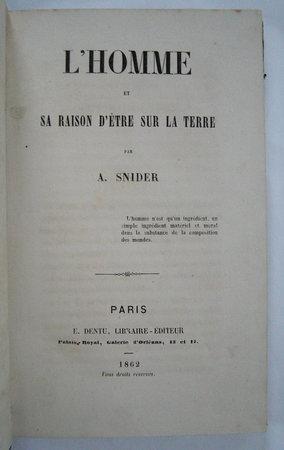 L'HOMME ET SA RAISON D'ÊTRE SUR LA TERRE by SNIDER-PELLEGRINI, Antonio.