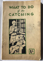 WHAT TO DO IF IT'S CATCHING by [PUBLIC HEALTH].