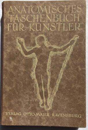 ANATOMISCHES TASCHENBUCH FÜR KÜNSTLER by [ANATOMY FOR STUDENTS]. SCHUSTER, H.