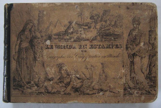 LE MONDE EN ESTAMPES OU GÉOGRAPHIE DES CINQ PARTIES DU MONDE, by ROUJOUX, P. G. baron de