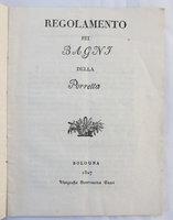 REGOLAMENTO PEI BAGNI DELLA PORRETTA by [HYDROTHERAPY]. [ALBANI, Guiseppe, editor].