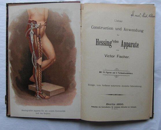 UEBER CONSTRUCTION UND ANWENDUNG DER HESSIGN'SCHEN APPARATE. by [ORTHOPAEDICS.] [HESSING, Friedrich von]. FISCHER, Victor.