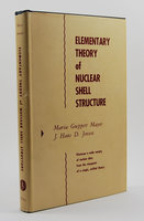 ELEMENTARY THEORY OF NUCLEAR SHELL STRUCTURE. by GOEPPERT-MAYER, Maria and J. Hans D. JENSON.