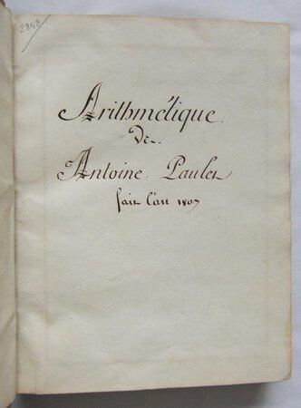 CAHIER D'ARITHMÉTIQUE FAIT PAR ANTOINE PAULET by [STUDENT ARITHMETIC]. PAULET, Antoine, student. M. REUMON, professor
