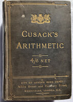 ARITHMETIC, THEORETICAL AND PRACTICAL. by CUSACK, James.