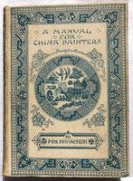 A MANUAL FOR CHINA PAINTERS by MONACHESI, Nicola di Rienzi.