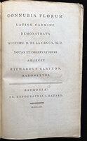 CONNUBIA FLORUM by [PLANT MYTHOLOGY.] LA CROIX, Demetrius de, (pseudonym Macenroe, Demetrius) and Richard CLAYTON, Sir.