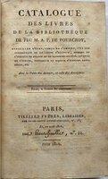 CATALOGUE DES LIVRES DE LA BIBLIOTHÈQUE DE FEU M. A. F. DE FOURCROY. by [AUCTION CATALOGUE.] FOURCROY, Antoine François and François Henri Stanislas de L'AULNAYE.