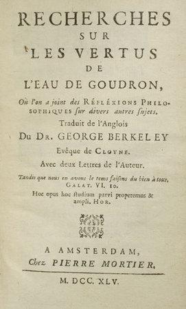 Recherches sur les vertus de l'eau de goudron, où l'on joint des Réfléctions Philosophiques sur diverses autres sujets... Avec deux Lettres de l'Auteur... by BERKELEY, George.