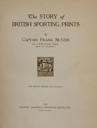 The story of British sporting prints. by SILTZER, Frank.