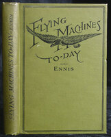 Flying Machines Today. by ENNIS, William Duane.
