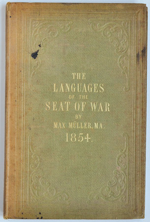 Suggestions for the Assistance of Officers in learning the Languages of the Seat of War in the East... with an ethnological map, drawn by Augustus Peterman, by MÜLLER, Max.