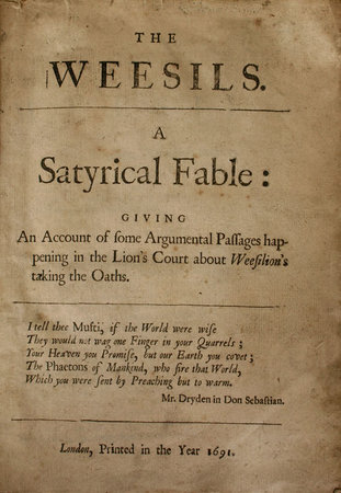 The Weesils. A satyrical fable: giving an account of some argumental passages happening in the Lion's Court about Weesilions taking the oaths. by [D'URFEY, Thomas.]