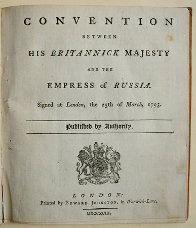 [12 treaties between Britain and her allies following the French declaration of war in 1793] [comprising:] Convention between His Britannick Majesty and the Empress of Russia. Signed at London, the 25th of March, 1793. Published by authority. by (TREATIES).