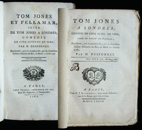 Tom Jones a Londres, comédie en cinq actes, en vers, tirée du roman de Fielding, répresentée, pour la première fois, par les comédiens Italiens ordinaires du Roi, le Mardi 22 Octobre 1782. by [CHOUDARD]-DESFORGES, [Pierre Jean Baptiste].