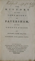 The history of the town and port of Faversham, in the county of Kent. By Edward Jacob, Esq. F.S.A. Illustrated with copper plates. by JACOB, Edward.