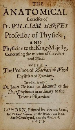 The Anatomical Exercises...concerning the motion of the Heart and Blood. With the Preface of Zachariah Wood Physician of Rotterdam. To which is added Dr. James De Back his discourse of the Heart... by HARVEY, William.