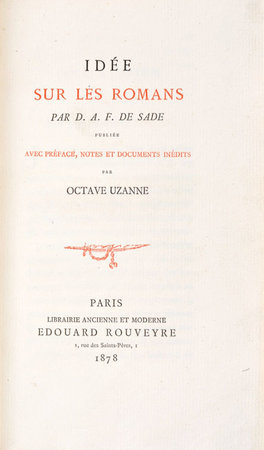 Idée sur les Romans... publiée avec préface, notes et documents inédits... by SADE, Donatien Alphonse François, marquis de. Octave UZANNE, editor.