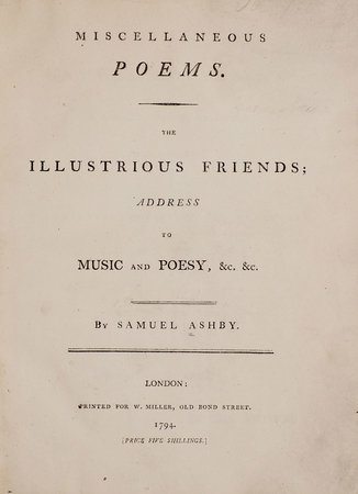 Miscellaneous Poems. The Illustrious Friends; Address to Music and Poesy, &c.... by ASHBY, Samuel.