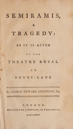 Semiramis, a Tragedy: as it is acted at the Theatre Royal in Drury-Lane... by AYSCOUGH, George Edward, Captain.