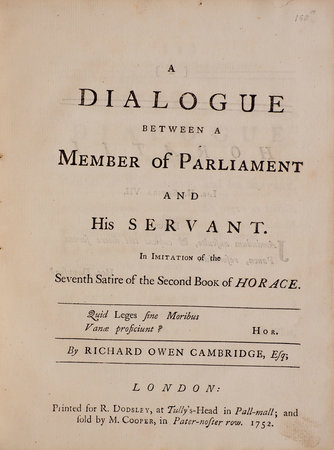 A Dialogue between a Member of Parliament and his Servant. In Imitation of the Seventh Satire of the Second Book of Horace. by CAMBRIDGE, Richard Owen.