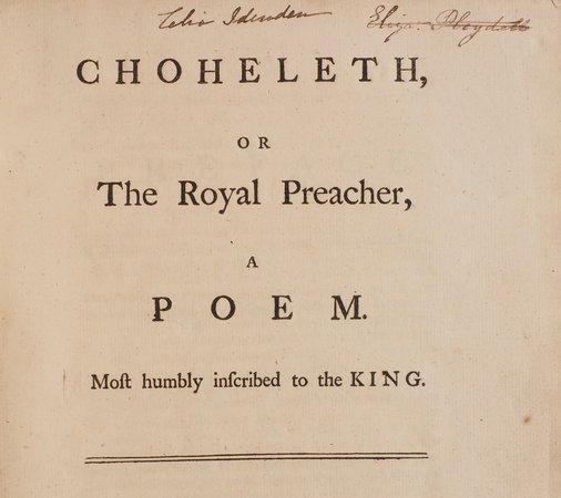 Choheleth, or the Royal Preacher, a Poem. Most humbly inscribed to the King. by [FURLEY, J. Dennis].