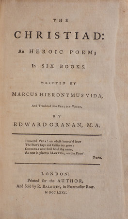 The Christiad: an heroic Poem; in six books. Written by Marcus Hieronymus Vida, and translated into English Verse,... by GRANAN, Edward, translator.