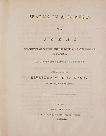 Walks in a Forest: or, Poems descriptive of Scenery and Incidents characteristic of a Forest, at different Seasons of the Year. Inscribed to the Reverend William Mason, of Aston, in Yorkshire. by [GISBORNE, Thomas].