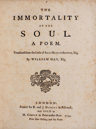 The Immortality of the Soul. A Poem. Translated out of the Latin... By William Hay, Esq; by BROWNE, Isaac Hawkins.
