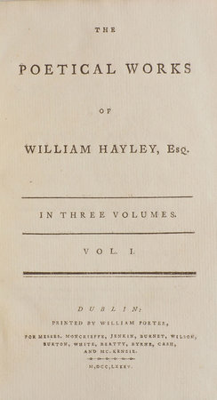 The Poetical Works of William Hayley, Esq. In three Volumes. by HAYLEY, William.