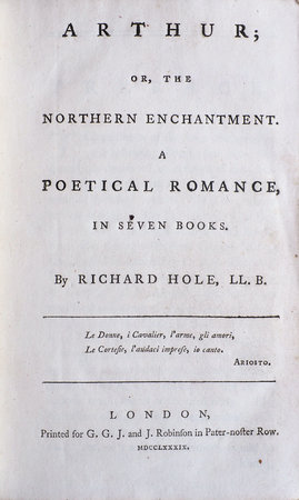 Arthur; or, the Northern Enchantment. A poetical Romance, in seven Books... by HOLE, Richard.