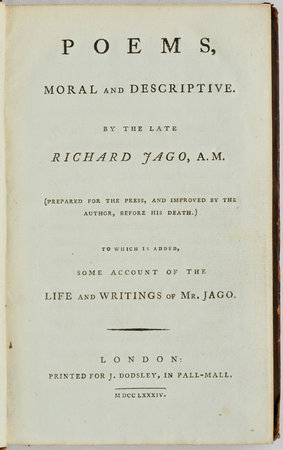 Poems, moral and descriptive... (prepared for the Press, and improved by the Author, before his Death.) To which is added, Some Account of the Life and Writings of Mr. Jago. by JAGO, Richard.