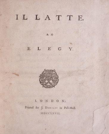 Il Latte. An Elegy. by [JERNINGHAM, Edward].