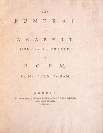 The Funeral of Arabert, Monk of La Trappe: a Poem... by JERNINGHAM, Edward.