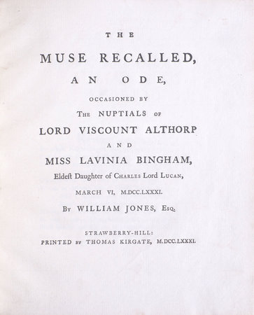 The Muse recalled, an Ode, occasioned by the Nuptials of Lord Viscount Althorp and Miss Lavinia Bingham, eldest Daughter of Charles Lord Lucan, March VI, M.DCC.LXXXI.... by (STRAWBERRY-HILL). [JONES, Sir William].