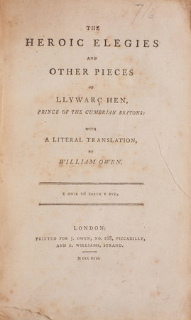 The heroic Elegies and other Pieces of Llywarç Hen, Prince of the Cumbrian Britons: with a literal Translation, by William Owen. by LLYWARCH, Hen.
